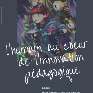 E-book l'humain au coeur de l'innovation pédagogique